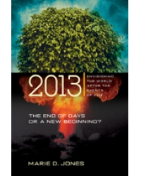 2013 the end of days or a new beginning envisioning the world after